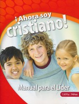 ¡Ahora Soy Cristiano! Manual para el Líder  (I'm a Christian Now, Leader's Guide)