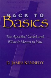 Back To Basics: The Apostles' Creed & What It Means To You