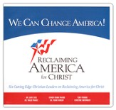 We Can Change America: Six Cutting Edge Christian Leaders on Reclaiming America for Christ
