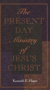 The Present Day Ministry of Jesus Christ