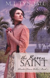 The Raven Saint, Charles Towne Belles Series #3
