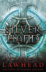 The Silver Hand: Book Two in The Song of Albion Trilogy - eBook