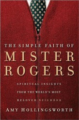 The Simple Faith of Mister Rogers - eBook