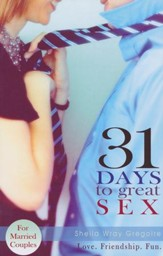 31 Days to Great Sex: A Guide for Married Couples