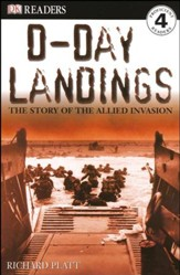 DK Readers, Level 4: D-Day Landings: The Story Of The Allied Invasion