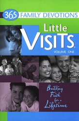 Little Visits, Volume One: 365 Family Devotions