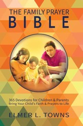 The Family Prayer Bible: 365 Devotions for Children & Parents