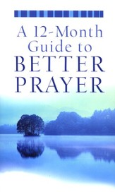 A 12-Month Guide to Better Prayer - Slightly Imperfect