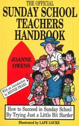 The Official Sunday School Teacher's Handbook: How to Succeed  in Sunday School By Trying Just a Little Bit Harder