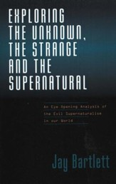 Exploring the Unknown, the Strange, and the Supernatural