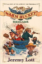 The Warm Bucket Brigade: The Story of the American Vice Presidency - eBook