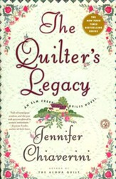The Quilter's Legacy, An Elm Creek Quilts Novel