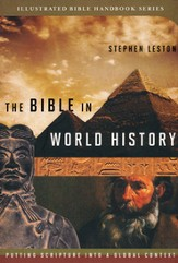 The Bible in World History: Putting Scripture into a  Global Context