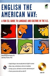 English the American Way: A Fun ESL Guide to Language and Culture in the U.S., with Audio CD