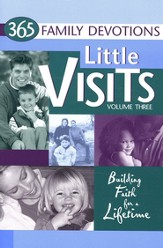 Little Visits, Volume Three: 365 Family Devotions