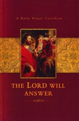 The Lord Will Answer: A Daily Prayer Catechism  - Slightly Imperfect