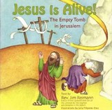 Jesus Is Alive!: The Empty Tomb In Jerusalem