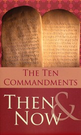 The Ten Commandments: Then & Now