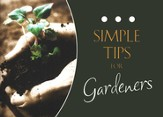 Simple Tips for Gardeners