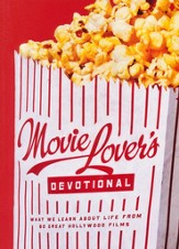 Movie Lover's Devotional: What We Learn Bout Life from 60 Great Hollywood Films