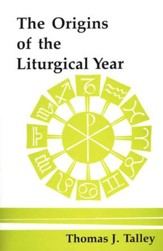 The Origins of the Liturgical Year, Second Edition