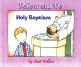 Follow and Do: Holy Baptism