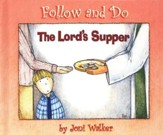 Follow and Do: The Lord's Supper