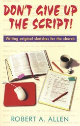 Don't Give up the Script!: Writing Original Sketches