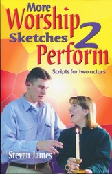 More Worship Sketches to Perform Script for Two Actors