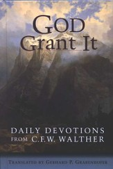 God Grant It: Daily Devotions from C.F.W. Walther