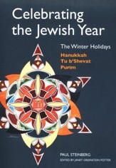 Celebrating the Jewish Year: The Winter Holidays-Hanukkah, Tu B'Shevat, Purim, volume 2