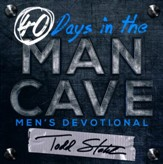 40 Days in the Man Cave