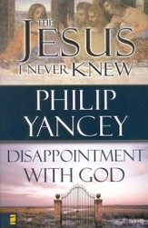 The Jesus I Never Knew/Disappointment with God, 2 Volumes in 1