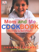 Mom and Me Cookbook: Have Fun in the Kitchen!