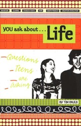 You Asked About...Life: Questions Teens Are Asking