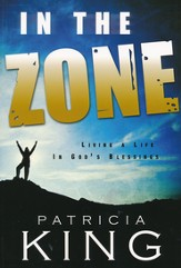 In The Zone: Living A Life In God's Blessings