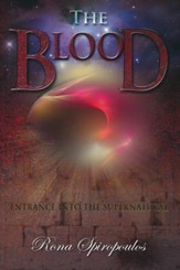The Blood: Entrance into the Supernatural
