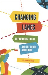 Changing Lanes: The Meaning to Life and the Truth About God