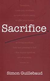 Sacrifice - Costly Grace and Glorious Privilege