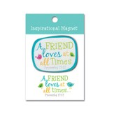 A Friend Loves At All Times Magnet