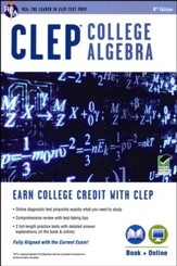 CLEP College Algebra with Online Practice Test 8th edition (CLEP Test Preparation)