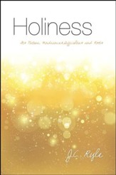 Holiness: Its Nature, Hindrances, Difficulties, and Roots (abridged and editied into Modern English)