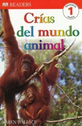 DK Readers Primeros Pasos: Crías del Mundo Animal  (DK Readers Level 1: Wild Baby Animals)