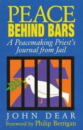 Peace Behind Bars: A Peacemaking Priest's Journal from  Jail