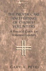 The Proper Care & Feeding of Church Volunteers