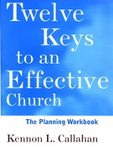 Twelve Keys To An Effective Church, Planning Workbook