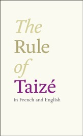 The Rule of Taize: Bilingual Edition: English and French