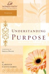 Understanding Purpose: Women of Faith Study Guide Series - eBook