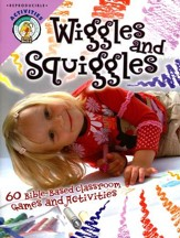 Wiggles and Squiggles: 60 Bible Based Classroom Games and Activities