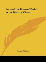 State of the Roman World at the Birth of Christ